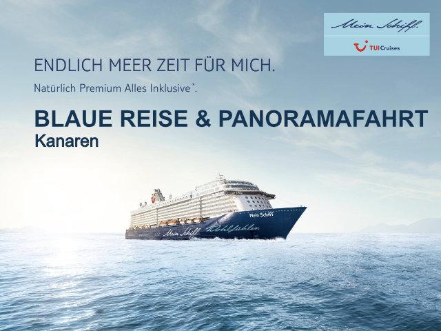 Mein Schiff - Blaue Reise & Panoramafahrt